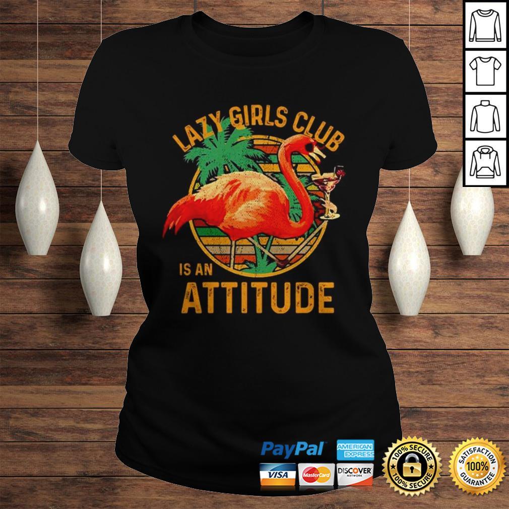 Flamingos lazy girls club is an attitude vintage shirt Classic Ladies Tee