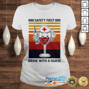 Safety first drink with a nurse wine vintage shirt Classic Ladies Tee