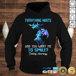 Dragon Everything Hurts And You Want Me To Smile Diabetes Awareness Shirt Hoodie