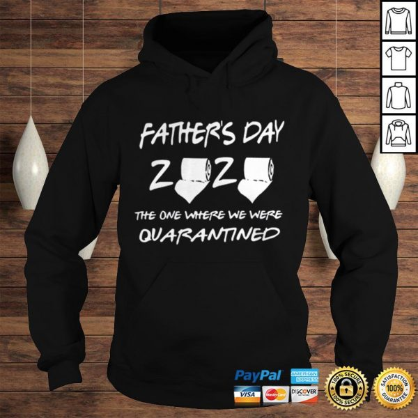 Fathers Day 2020 The One Where We were Quarantined TShirt Hoodie