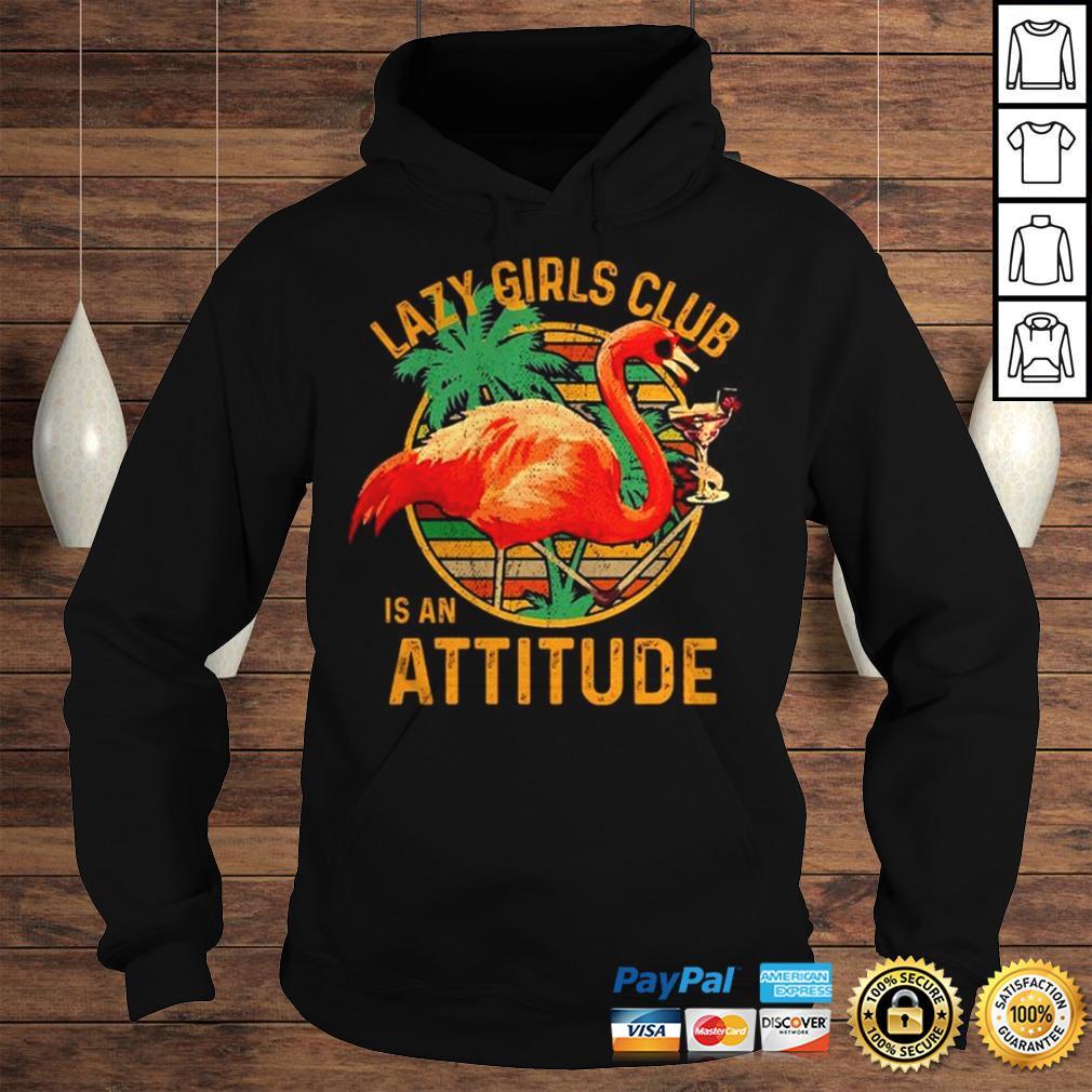 Flamingos lazy girls club is an attitude vintage shirt Hoodie