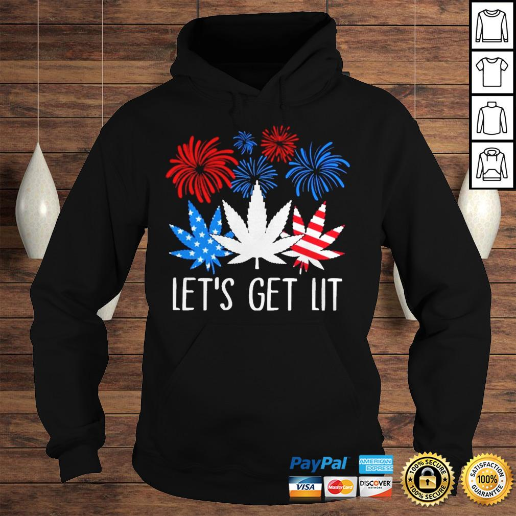 Happy the 4th of July Weed lets get lit shirt Hoodie