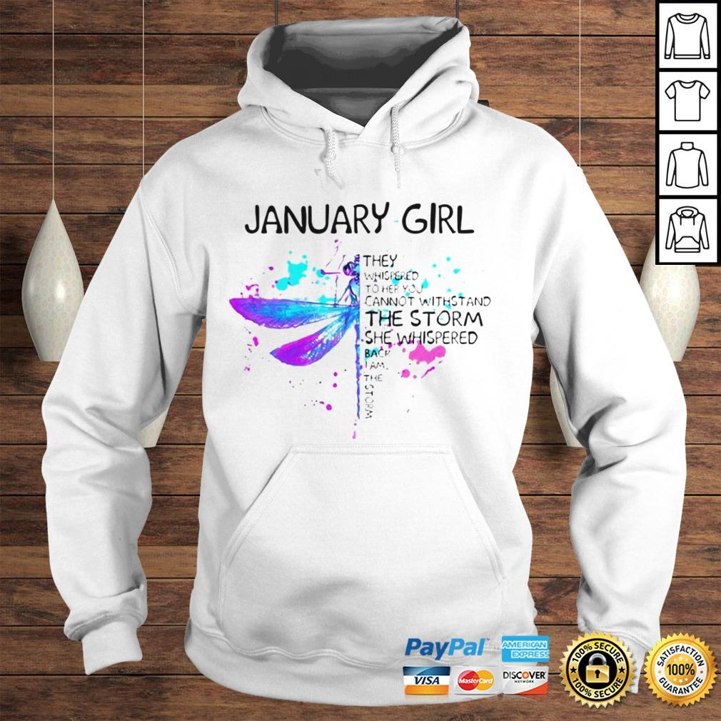 January Girl They Whispered To Her You Cannot Withstand The Storm She Whispered Butterfly Hoodie Hoodie