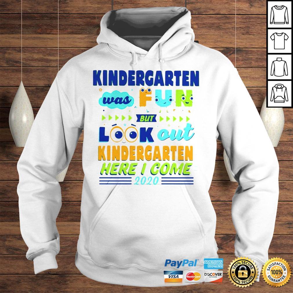 Kindergarten Was Fun But Look Out Kindergarten Here I Come 2020 Hoodie Hoodie