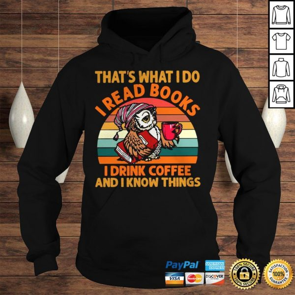 Owl thats what i do I read books i drink coffee and i know things vintage shirt Hoodie