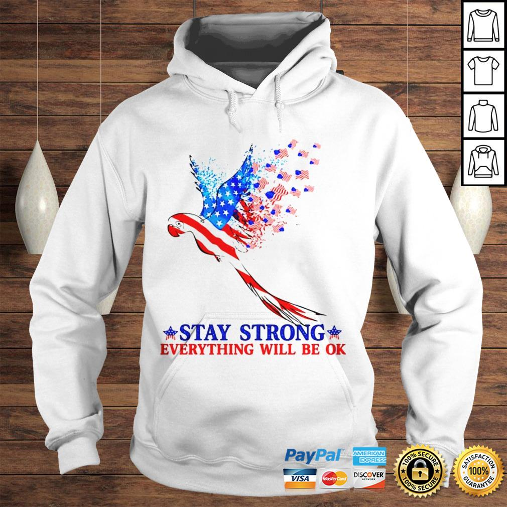 Parrot stay strong everything will be ok shirt Hoodie
