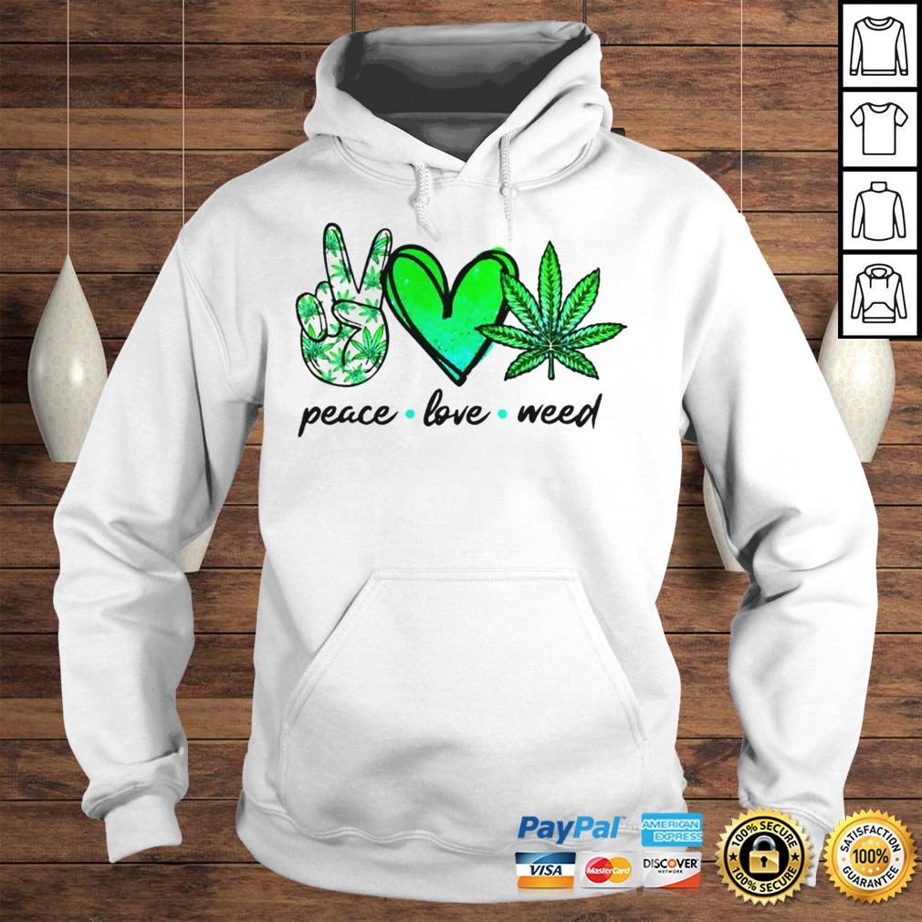 Peace love weed shirt Hoodie