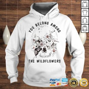 Skull bird you belong among the wildflowers shirt Hoodie