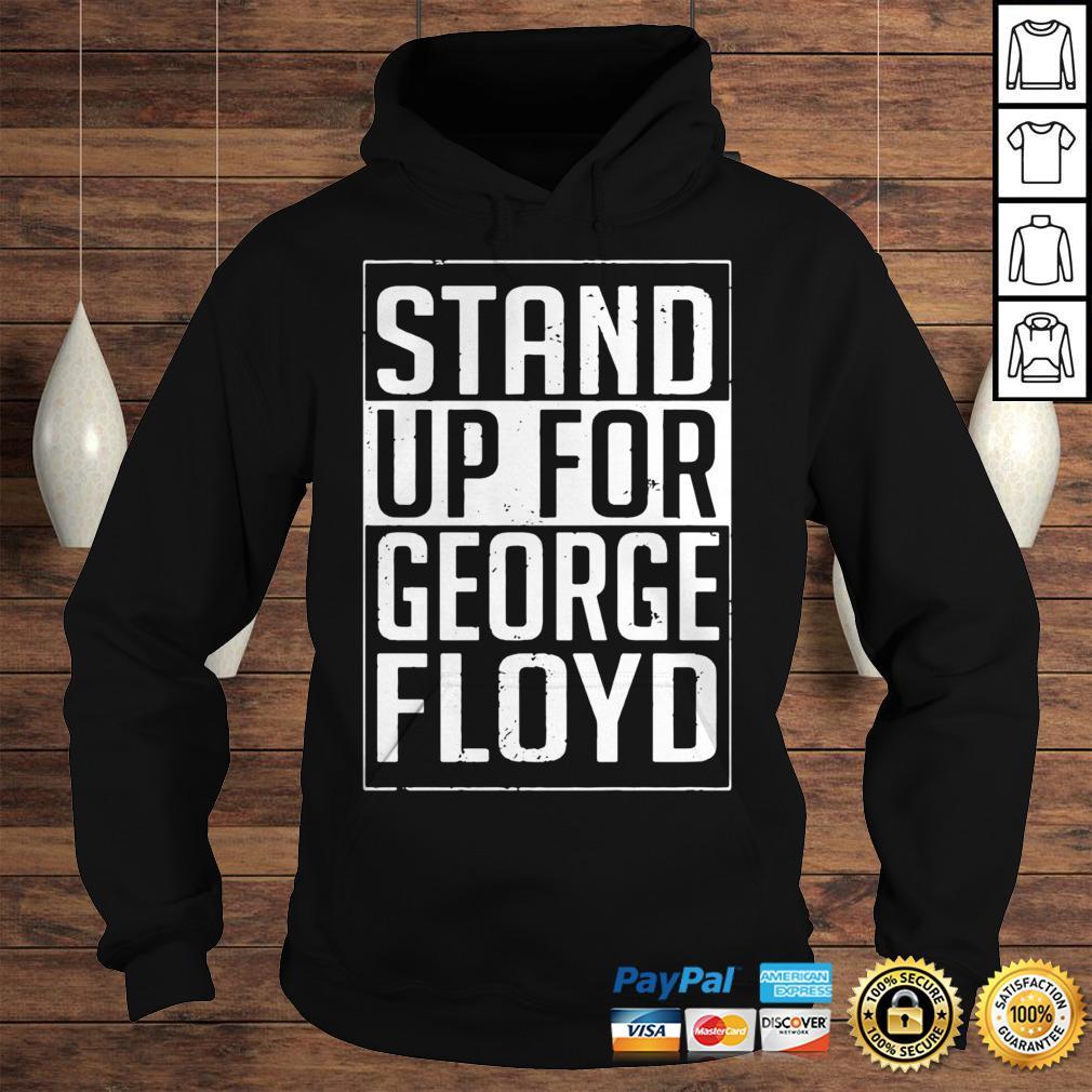 Stand Up For George Floyd Hoodie Hoodie