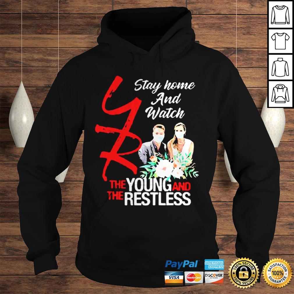 Stay Home And Watch The Young And Restless Coronavirus shirt Hoodie