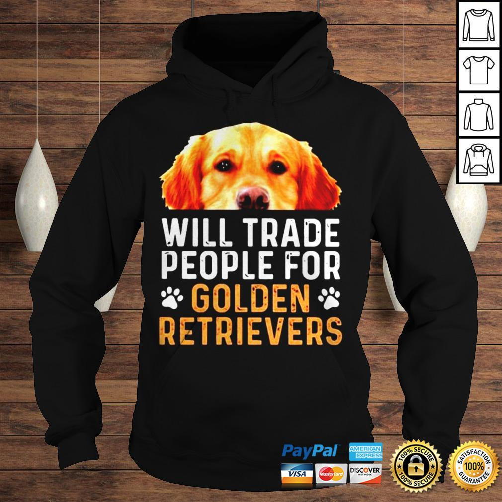 Will trade people for Golden Retrievers shirt Hoodie