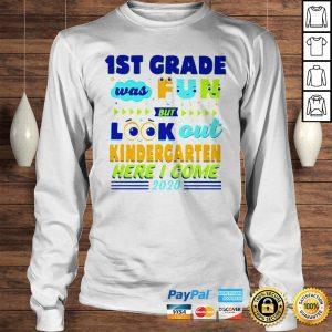 1ST Grade Was Fun But Look Out Kindergarten Here I Come 2020 Shirt Longsleeve Tee Unisex