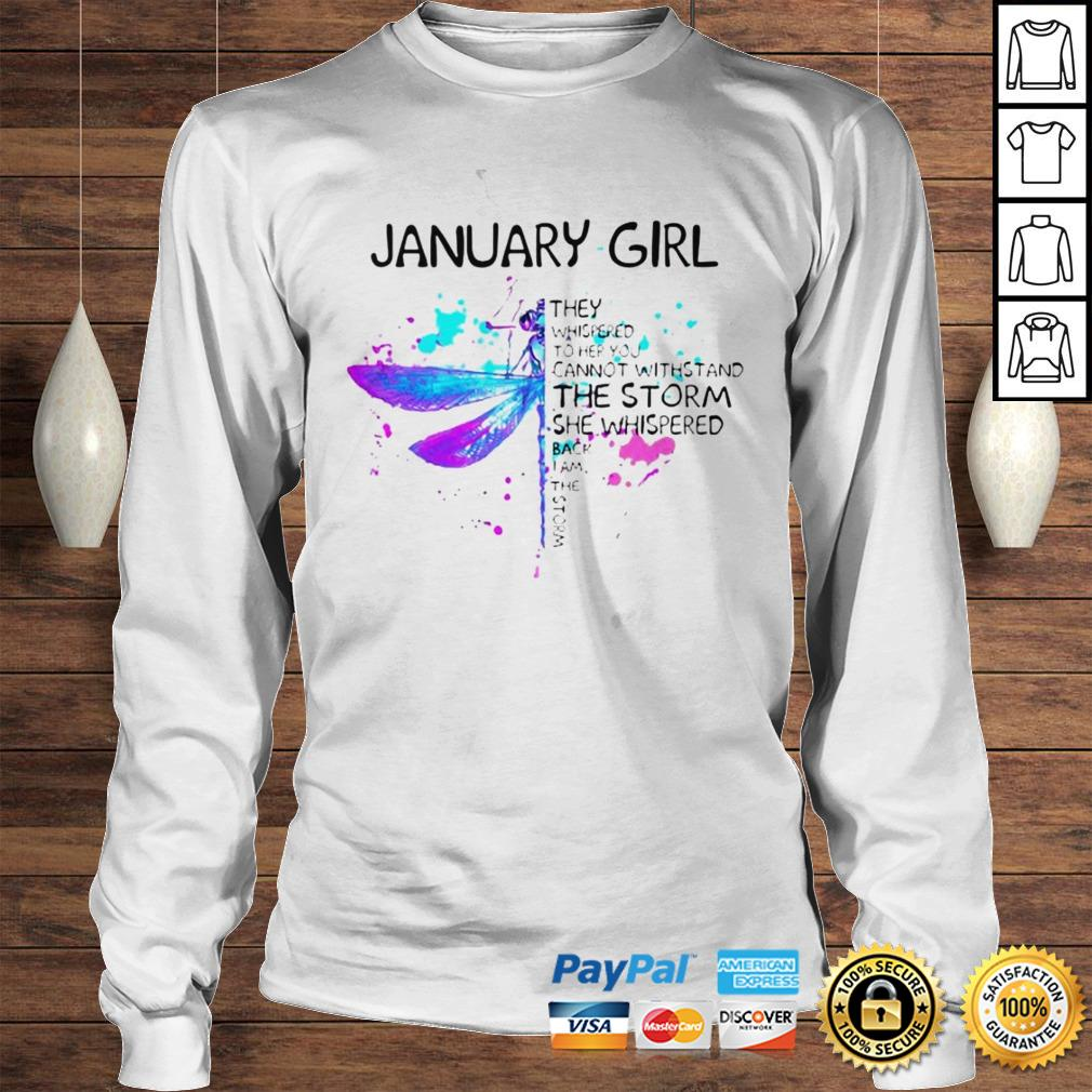 January Girl They Whispered To Her You Cannot Withstand The Storm She Whispered Butterfly Hoodie Longsleeve Tee Unisex