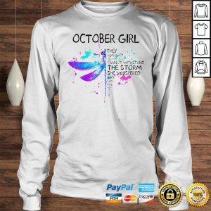 October Girl They Whispered To Her You Cannot Withstand The Storm She Whispered Butterfly Hoodie Longsleeve Tee Unisex