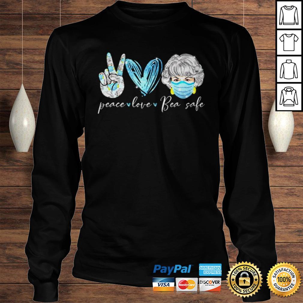 Peace love bea safe The Golden Girls shirt Longsleeve Tee Unisex