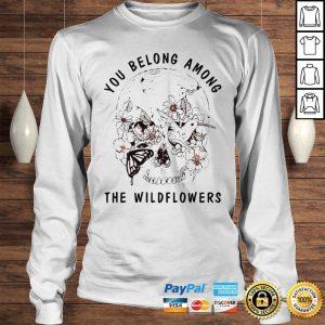 Skull bird you belong among the wildflowers shirt Longsleeve Tee Unisex