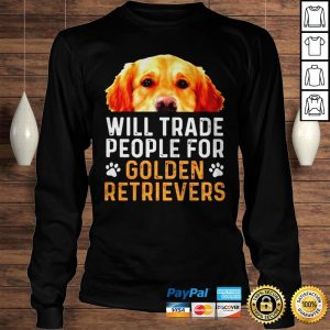 Will trade people for Golden Retrievers shirt Longsleeve Tee Unisex
