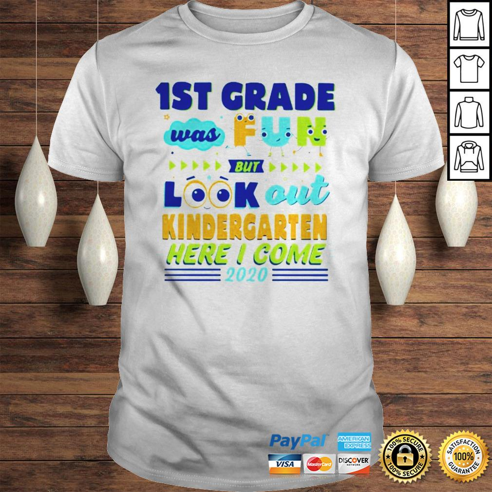 1ST Grade Was Fun But Look Out Kindergarten Here I Come 2020 Shirt
