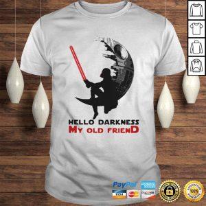 Darth Vader Hello Darkness My Old Friend Shirt