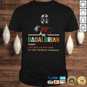 Darth Vader The Dadalorian Like A Dad Just Way Cooler Shirt
