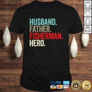 Husband Father Fisherman Hero Shirt Shirt