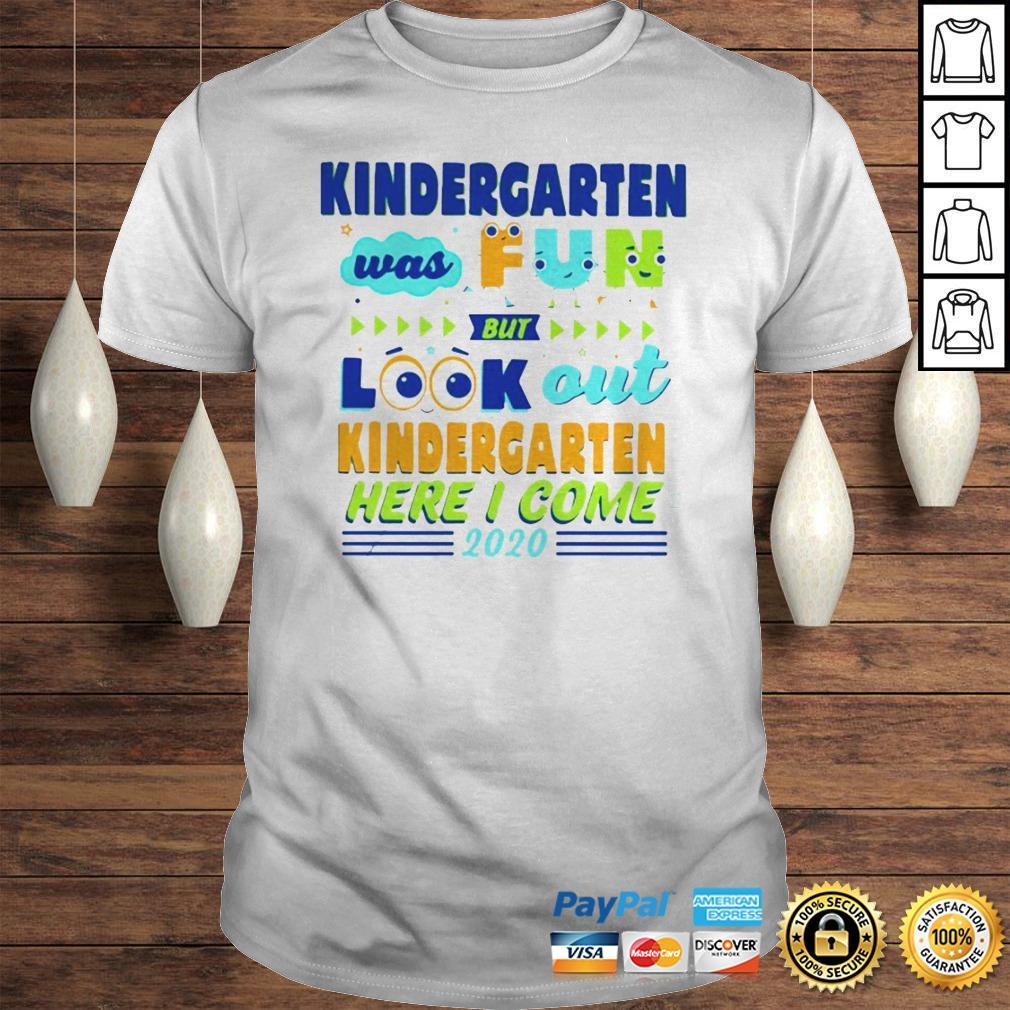 Kindergarten Was Fun But Look Out Kindergarten Here I Come 2020 Hoodie