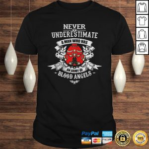 Never underestimate a man who has an army of blood angels shirt Shirt