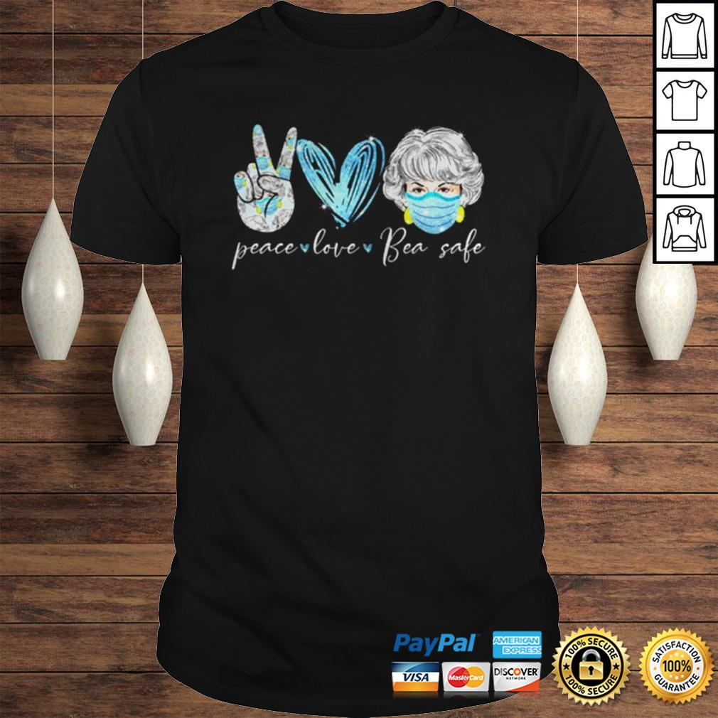 Peace love bea safe The Golden Girls shirt
