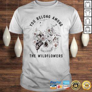 Skull bird you belong among the wildflowers shirt Shirt