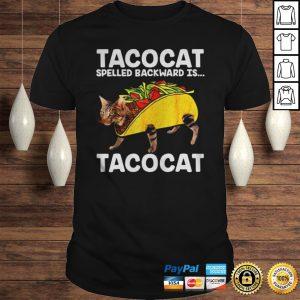 Tacocat spelled backwards is tacocat shirt Shirt