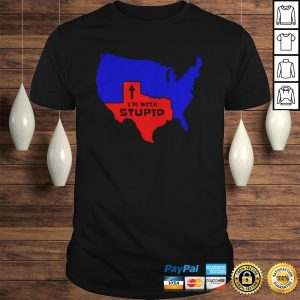 Texas Im with stupid shirt Shirt