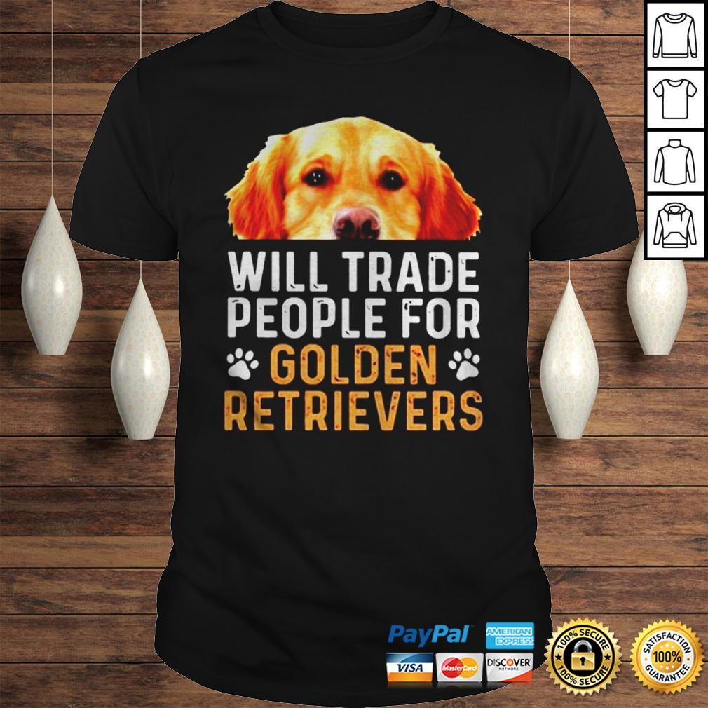 Will trade people for Golden Retrievers shirt