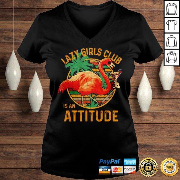 Flamingos lazy girls club is an attitude vintage shirt