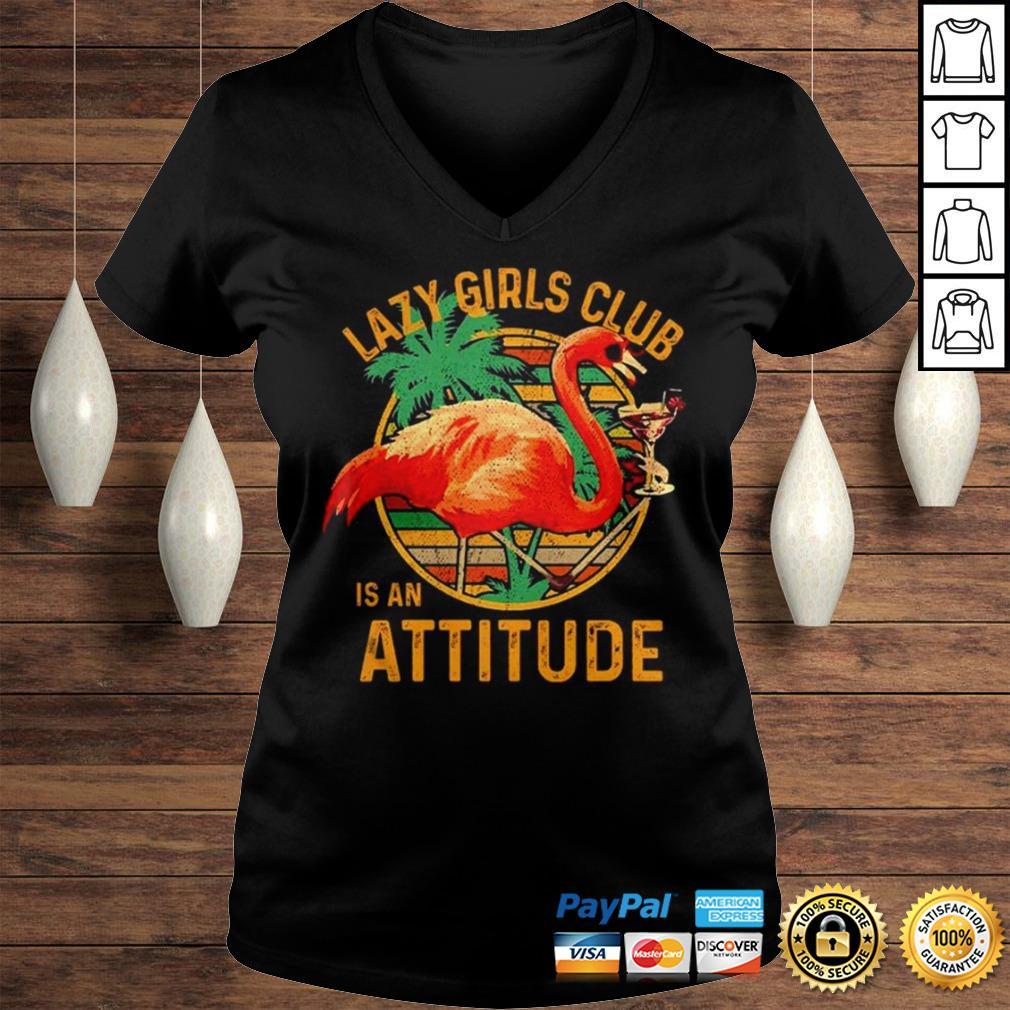 Flamingos lazy girls club is an attitude vintage shirt Ladies V-Neck