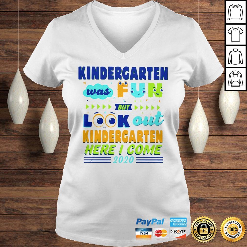 Kindergarten Was Fun But Look Out Kindergarten Here I Come 2020 Hoodie Ladies V-Neck