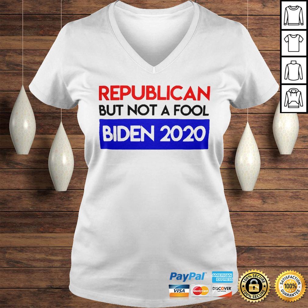 Republican But Not A Fool Biden 2020 shirt Ladies V-Neck