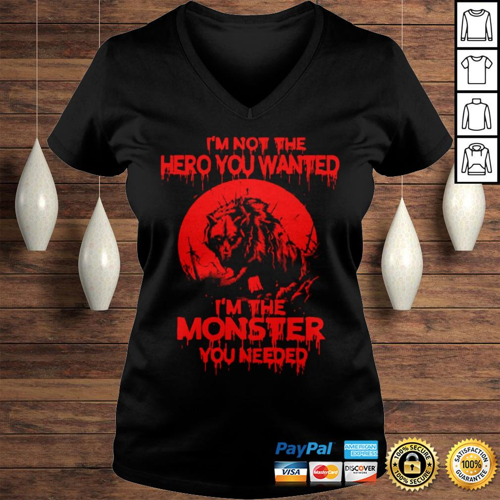 Wolf Im Not The Hero You Wanted Im The Monster You Needed Hoodie Ladies V-Neck