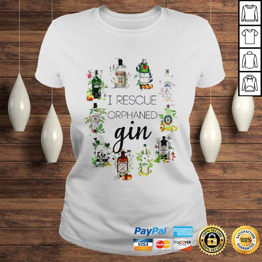 I Rescue Orphaned Gin Shirt Classic Ladies Tee
