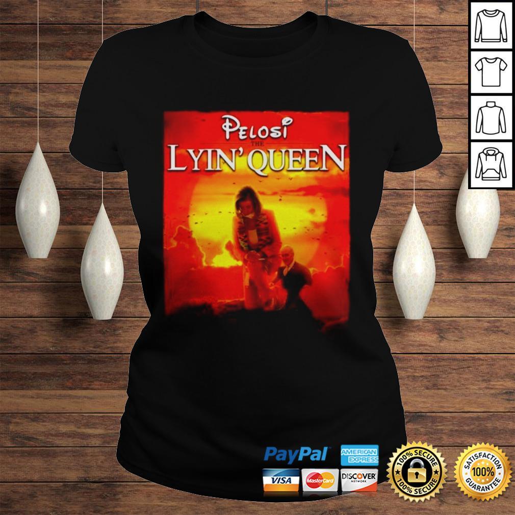 Pelosi the lyin Queen shirt Classic Ladies Tee
