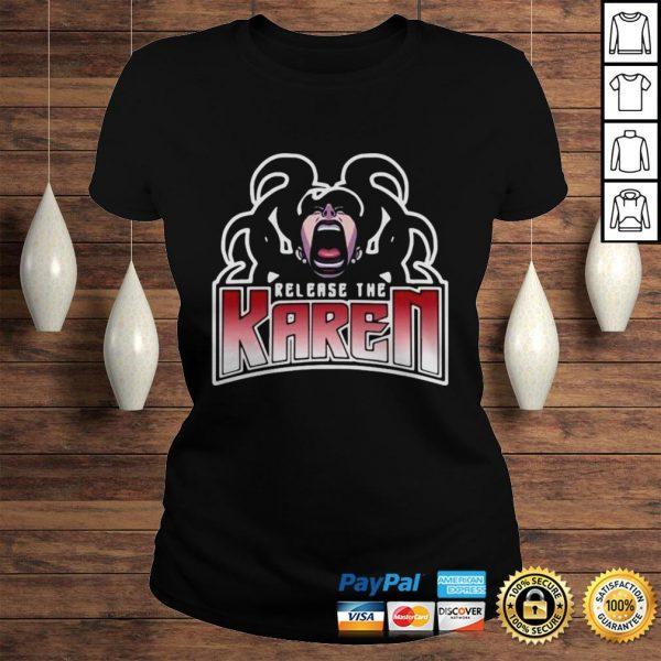 Release The Karen Shirt Classic Ladies Tee