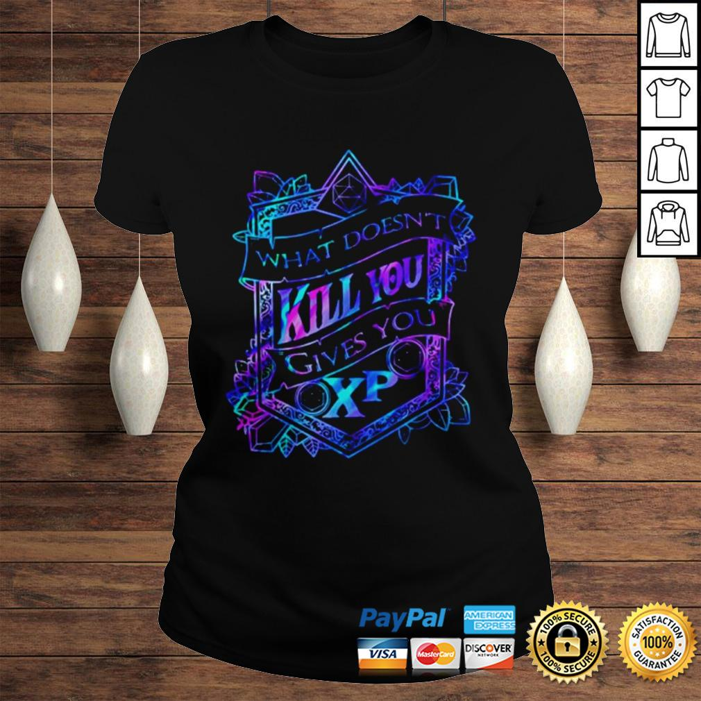 What doesnt kill you gives you XP shirt Classic Ladies Tee