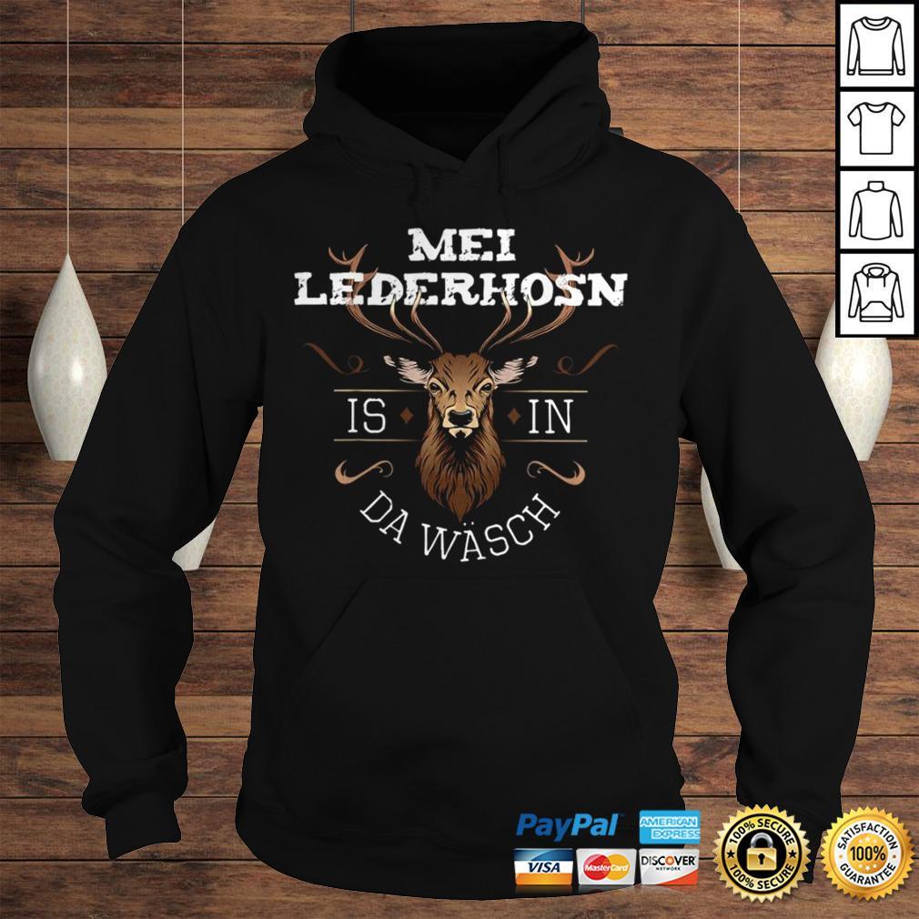 Funny Mei Lederhosen Is In The Wash Shirt Hoodie