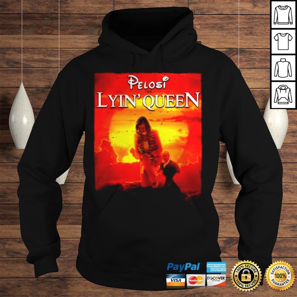 Pelosi the lyin Queen shirt Hoodie