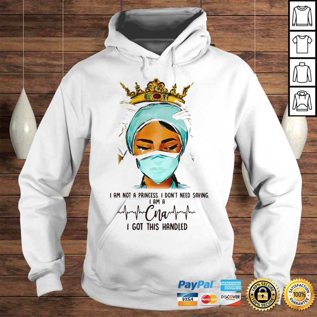 Queen I am not a princess I dont need saving I am a CNA I got this handled shirt Hoodie