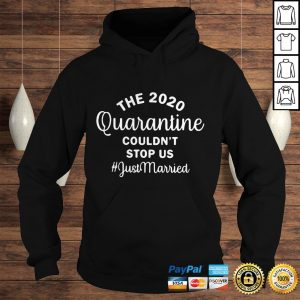 The 2020 quarantine couldnt stop us just married black shirt Hoodie