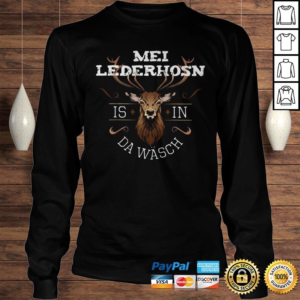 Funny Mei Lederhosen Is In The Wash Shirt Longsleeve Tee Unisex