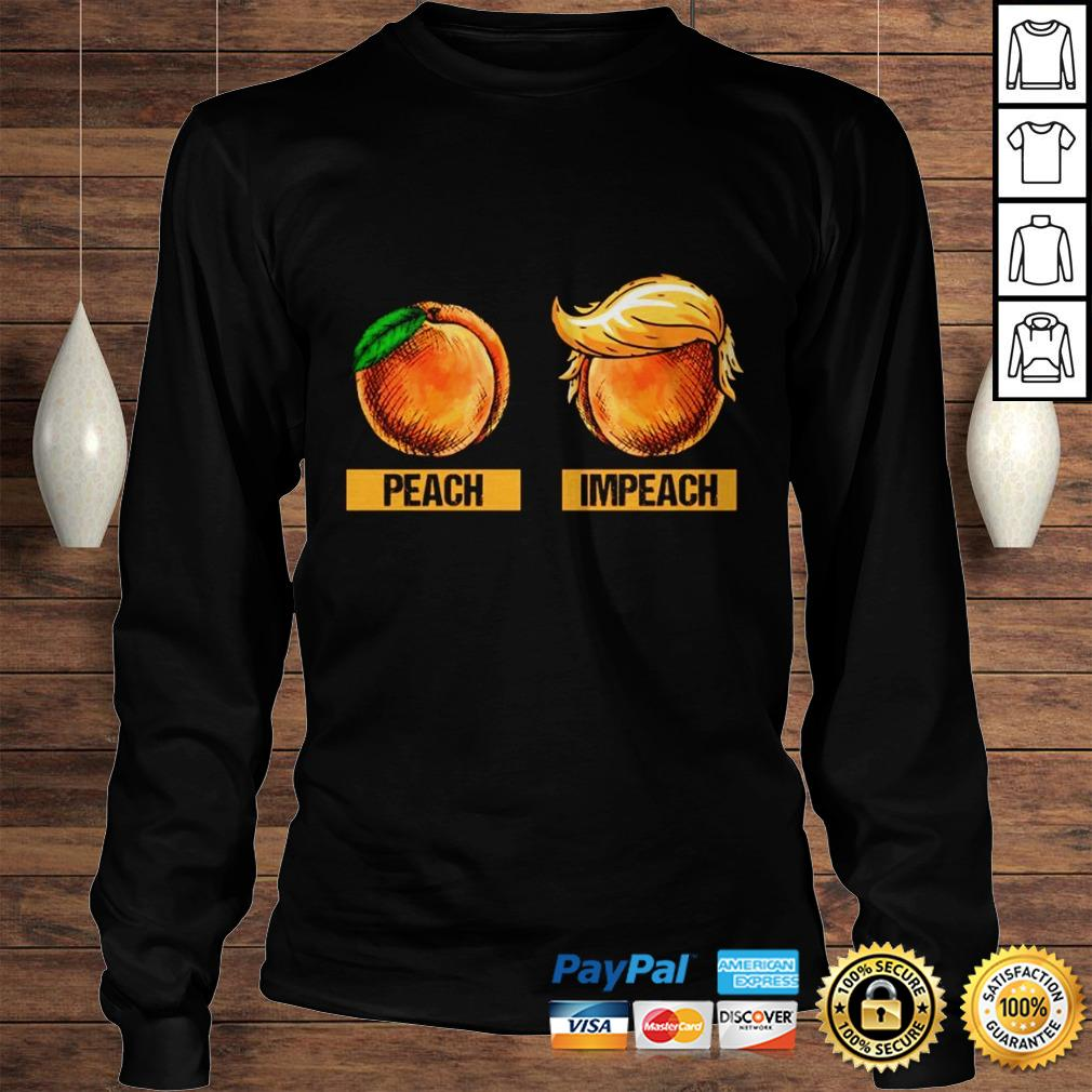 Peach Impeach Trump Shirt Longsleeve Tee Unisex