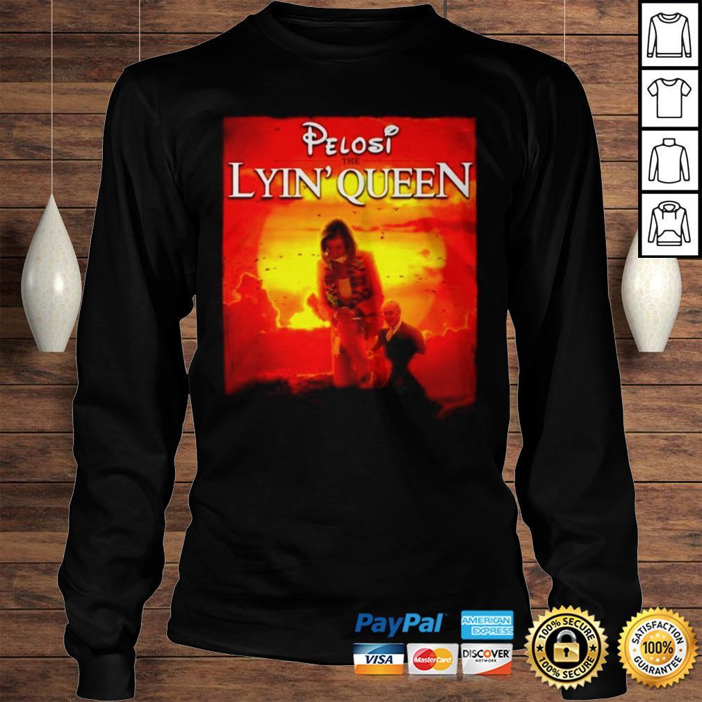 Pelosi the lyin Queen shirt Longsleeve Tee Unisex