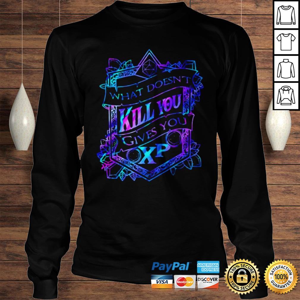 What doesnt kill you gives you XP shirt Longsleeve Tee Unisex