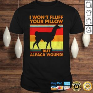 Llama I wont fluff your pillow but alpaca wound vintage shirt Shirt